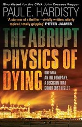 The Abrupt Physics of Dying | Paul E. Hardisty |