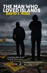 Man Who Loved Islands | David F Ross |