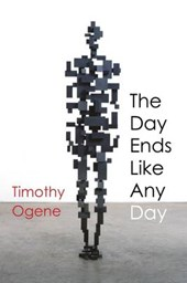 The Day Ends Like Any Day | Timothy Ogene |