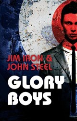 Glory Boys | Jim Iron ; John Steel |