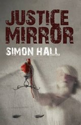 Justice Mirror | Simon Hall |