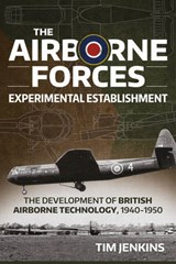 The Airborne Forces Experimental Establishment | Tim Jenkins |