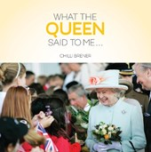 What The Queen Said to Me ...