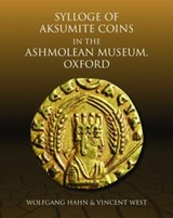 Sylloge of Aksumite Coins in the Ashmolean Museum, Oxford | Hahn, Wolfgang ; West, Vincent |