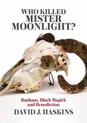 Who Killed Mister Moonlight