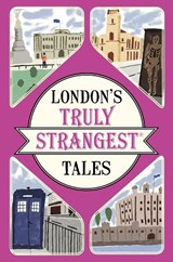 London's Truly Strangest Tales | Tom Quinn |