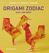 Perfectly Mindful Origami - Origami Zodiac East and West | Mark Bolitho |