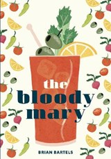 Bloody Mary | Brian Bartels |