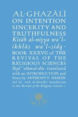 Al-Ghazali on Intention, Sincerity & Truthfulness | Abu Hamid Al-Ghazali |