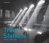 Train Stations Then and Now(r)