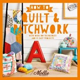 How to Quilt and Patchwork | Mollie Makes |