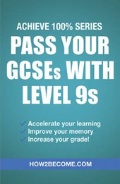 Pass Your GCSEs with Level 9s: Achieve 100% Series Revision/
