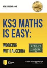 KS3 Maths is Easy: Working with Algebra. Complete Guidance f |  |