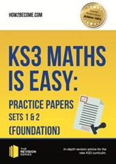 KS3 Maths is Easy: Practice Papers Sets 1 & 2 (Foundation).