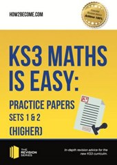 KS3 Maths is Easy: Practice Papers Sets 1& 2 (Higher). Compl