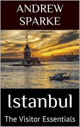 Istanbul: The Visitor Essentials | Andrew Sparke |