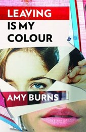 Leaving is My Colour | Amy Burns |