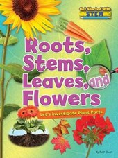 Roots, Stems, Leaves, and Flowers