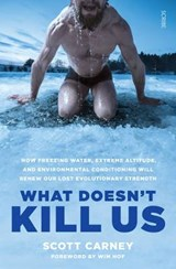 What Doesn't Kill Us | Scott Carney |