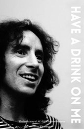 Bon Scott: Have a drink on me