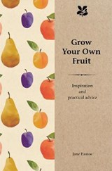 Grow Your Own Fruit | Jane Eastoe |