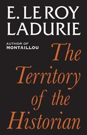 Territory of the Historian | E Le Roy Ladurie |