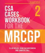 CSA Cases Workbook for the MRCGP, second edition | Ellen Welch |