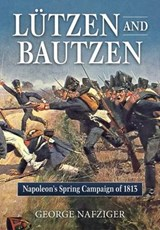 Lutzen and Bautzen | George Nafziger |