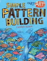 Start Art: Simple Pattern-Building | Carolyn Scrace |