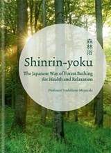 Shinrin yoku: the japanese way of forest bathing | Yoshifumi Miyazaki |