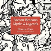 Myths & Legends of the Brecon Beacons | Horatio Clare |