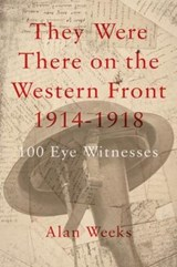 They Were There on the Western Front 1914-1918 | Alan Weeks |