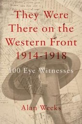 They Were There on the Western Front 1914-1918