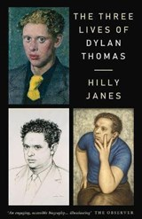 Three Lives of Dylan Thomas | Hilly Janes |