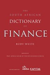 South African Dictionary of Finance | Rudy Wuite |