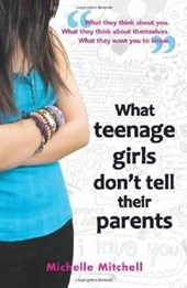 What Teenage Girls Don't Tell Their Parents