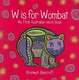 W Is for Wombat | Bronwyn Bancroft |
