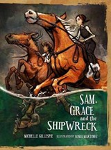 Sam, Grace and the Shipwreck | Michelle Gillespie |