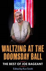 Waltzing at the Doomsday Ball | Joe Bageant |