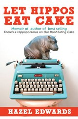 Let Hippos Eat Cake | Hazel Edwards |