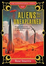 Aliens and the Unexplained | Rose Inserra |