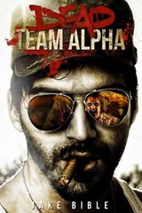 Dead Team Alpha | Jake Bible |