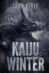 Kaiju Winter | Jake Bible |