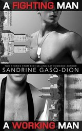 A Fighting Man / A Working Man | Sandrine Gasq-Dion |