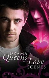 Drama Queens with Love Scenes | Kevin Klehr |