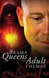 Drama Queens and Adult Themes | Kevin Klehr |