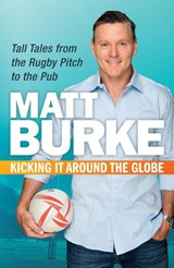 Kicking It Around the Globe | Matthew Burke |