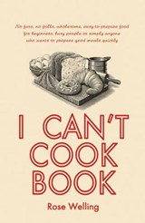 I Can't Cook Book | Rose Welling |