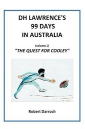 Dh Lawrence's 99 Days in Australia (Volume 1)