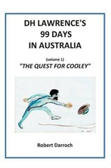 Dh Lawrence's 99 Days in Australia (Volume 1) | Robert Darroch |